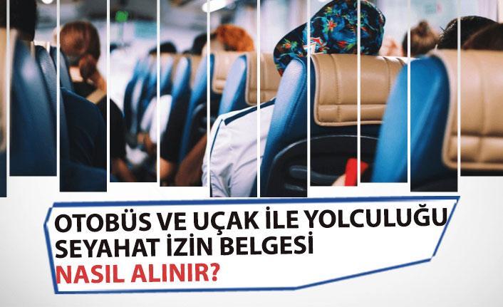Otobüs, Uçak Yolculuğu Seyahat Belgesi Başvurusu Nereye Yapılır? Şartları!