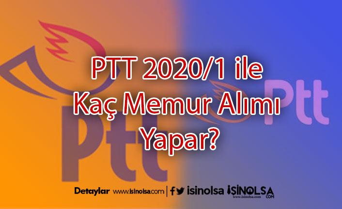 PTT 2020/1 ile Kaç Memur Alımı Yapar?