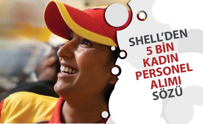 Shell 5 Bin Kadın Personel Alımı Sözü! Her Eğitim Düzeyinde