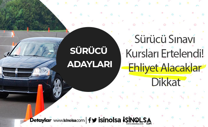 Sürücü Sınavı Kursları Ertelendi! Ehliyet Alacaklar Dikkat