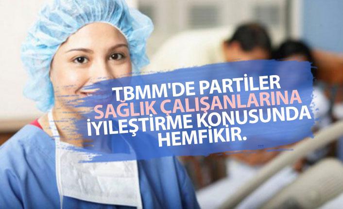 TBMM'de Partiler Sağlık Çalışanlarına İyileştirme Konusunda Hemfikir.