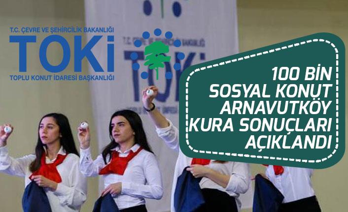 TOKİ 100 Bin Sosyal Konut 2+1 ve 3+1 Arnavutköy Noter Kura Sonuçları!