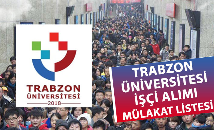 Trabzon Üniversitesi İşçi Alımı Kura Sonuçları Açıklandı! Asil Yedek Listesi!