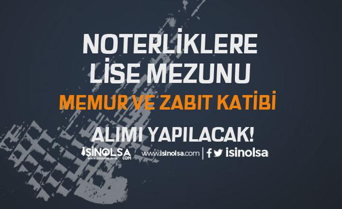 Türkiye Geneli Noterliklere Lise Mezunu Zabıt Katibi, Memur Alınacak!