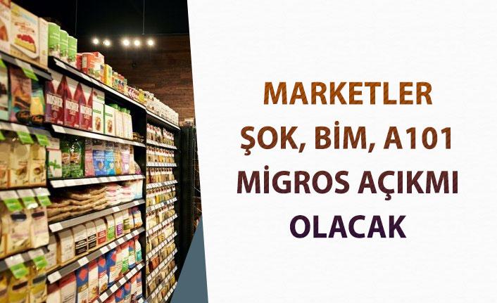 13 Nisan Şok, Bim, A101, Migros Marketler Açıkmı? Çalışma Saatleri!