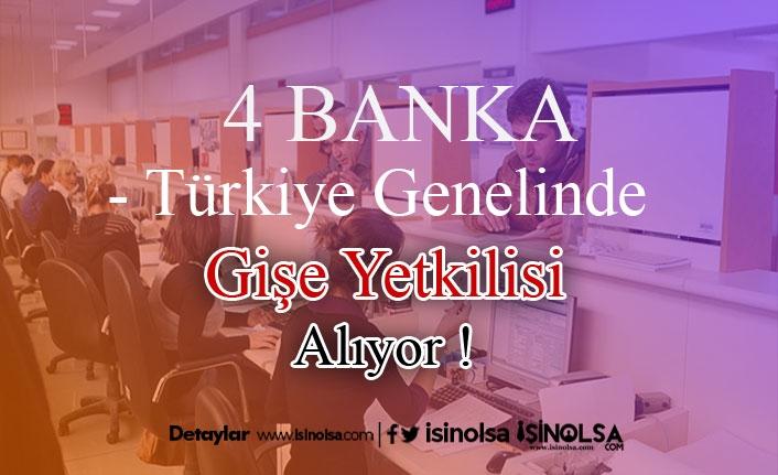 4 Banka Birçok İlde Gişe Yetkilisi Alımı Yapıyor!
