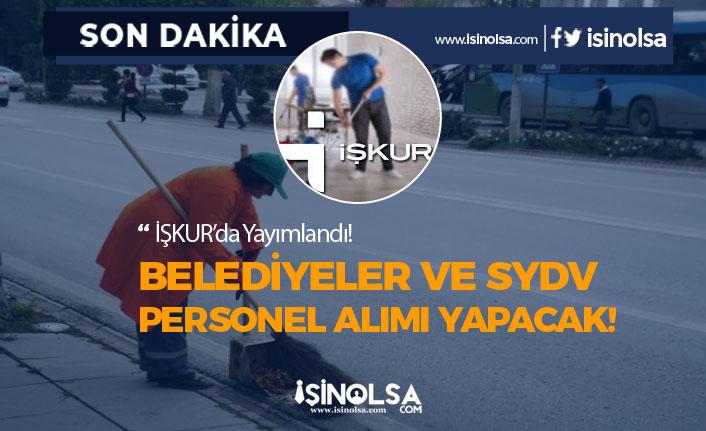 Belediyeler ve SYDV 39 Personel Alımı İçin İŞKUR'da İlan Yayımladı