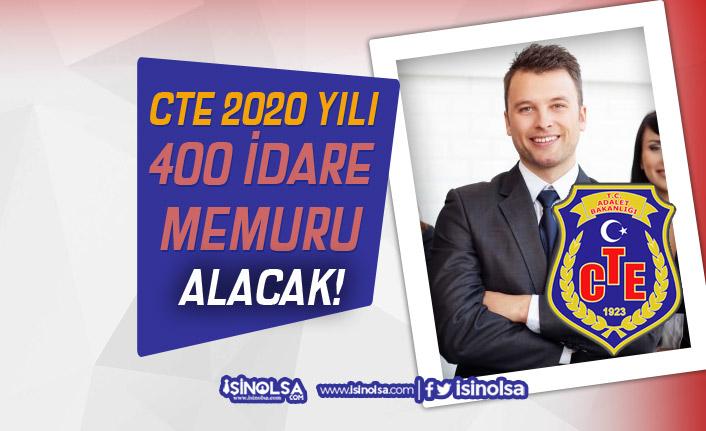 CTE 2020 Yılı Kamuya 400 İdare Memuru Alımı Yapılacak! Şartlar Açıklandı