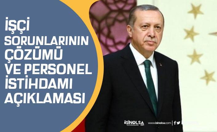 Cumhurbaşkanı Erdoğan, İşçi Sorunları, Personel İstihdamı Açıklaması!