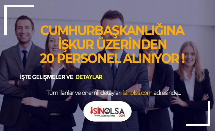 Cumhurbaşkanlığı'na KPSS Şartsız 20 Personel Alınacak!