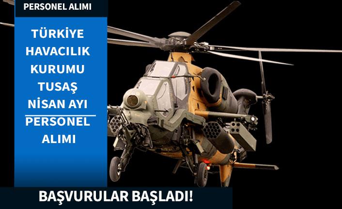 Havacılık ve Uzay Kurumu TUSAŞ'a Nisan Ayı Personel Alımı Yapılacak!