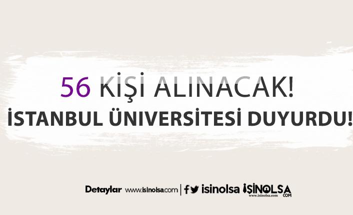 İstanbul Üniversitesi 56 öğretim üyesi alacak