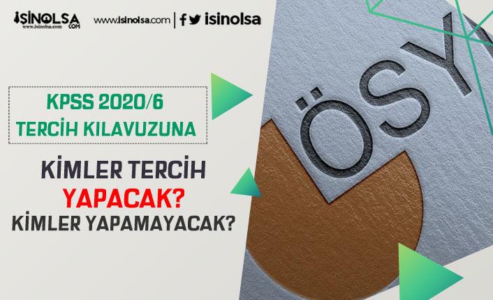 ÖSYM KPSS 2020/6 Kimlerin Tercih Yapamayacağını Açıkladı!