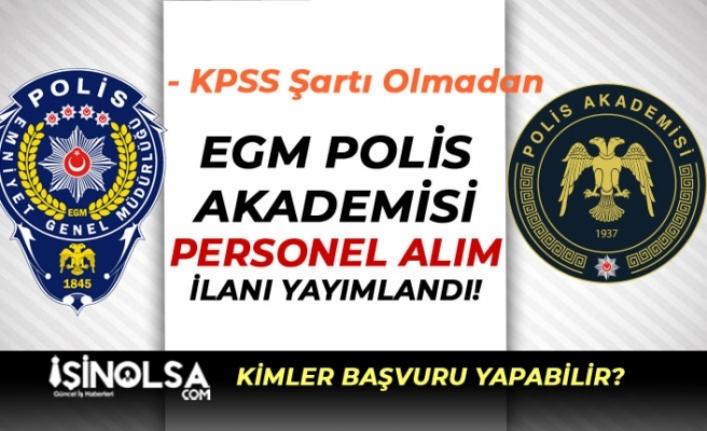 Polis Akademisi KPSS'siz Kamu Personeli Alımı Yapacak! Başvurular Devam Ediyor
