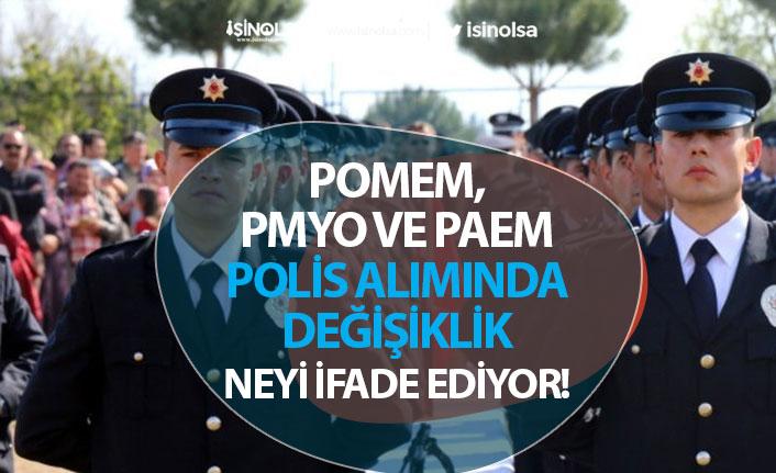 POMEM, PAEM, PMYO Polis Memuru Alımında Değişiklikler Neyi İfade ediyor!