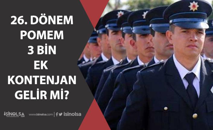 26. Dönem POMEM Alımı, 3 Bin  EK Kontenjan Gelirmi!