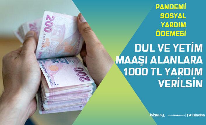 4. Faz Ödemelerinde Dul ve yetim Maaşı Alanlara Bin Tl Ödeme Yapılsın!