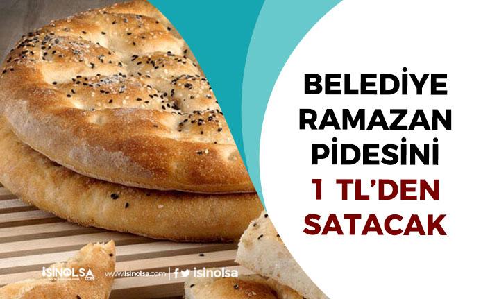 Belediye Halk Ekmek Ramazan Pidesini 1 Tl'den Satacak!