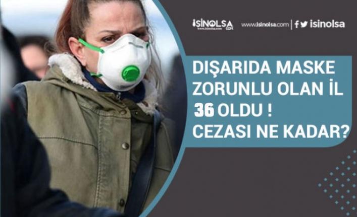 Maske Kullanma Zorunluluğu Olan il Sayısı 36 Oldu!