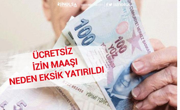 Mayıs Ücretsiz İzin Maaşı Neden Az Yatırıldı! E-Devlet Sorgulama!