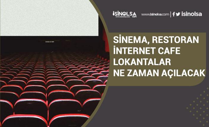 Sinema, İnternet Cafeler, Restoran ve Lokantalar Ne Zaman Açılacak Yeni Açıklama Geldi!