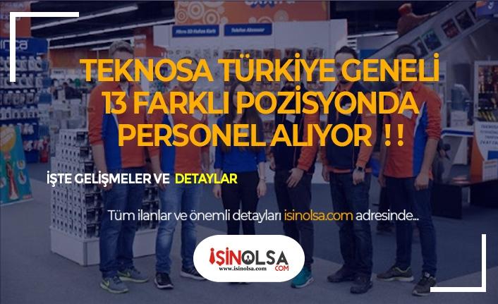 TEKNOSA Türkiye Geneli 13 Farklı Pozisyonda Birçok Aday Alacak!