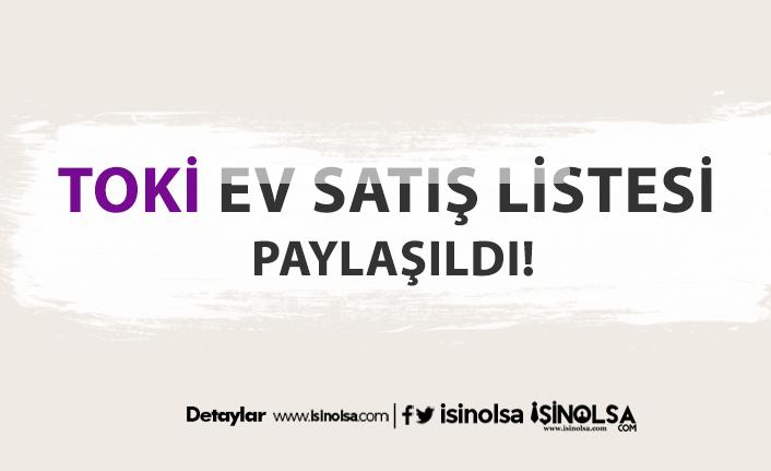 TOKİ Mayıs 2020 Türkiye Satış Listesi Açıklandı - 7 Bin TL Peşin, 366 Lira Taksitle