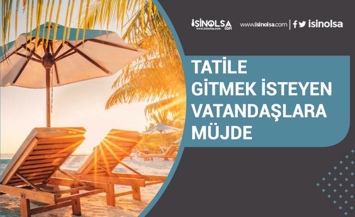 Turizm Bakanı Açıkladı! Tatile Gitmek İsteyenlere İzin Verilecek!