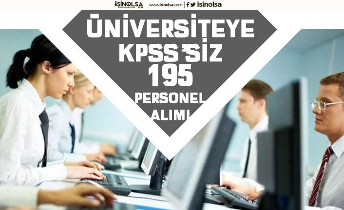 Üniversiteye KPSS'siz 195 İşçi Alımı Yapılacak! Başvurular Başladı!