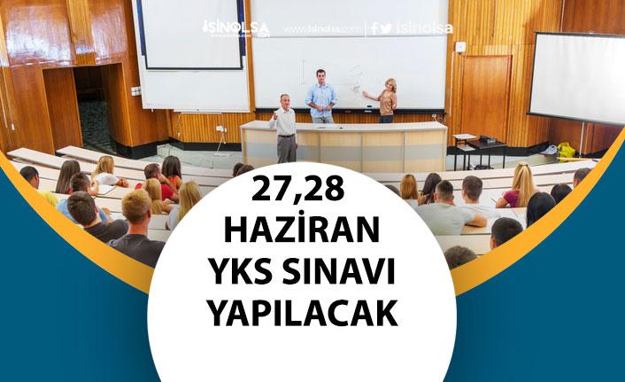 27,28 Haziran YKS sınavı saat kaçta Başlayacak Kaçta Bitecek? ÖSYM Giriş Belgesi!