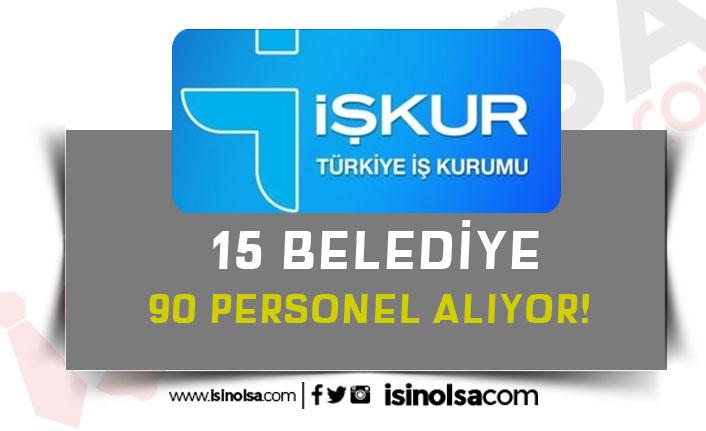 İŞKUR Üzerinden 15 Kurum Dışı ve Kamu Belediyesi 90 İşçi Personel Alacak