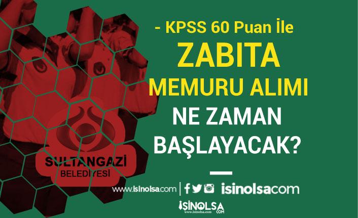 İstanbul Sultangazi Belediyesi 25 Zabıta Memuru Alınacak! Başvurular Ne Zaman?