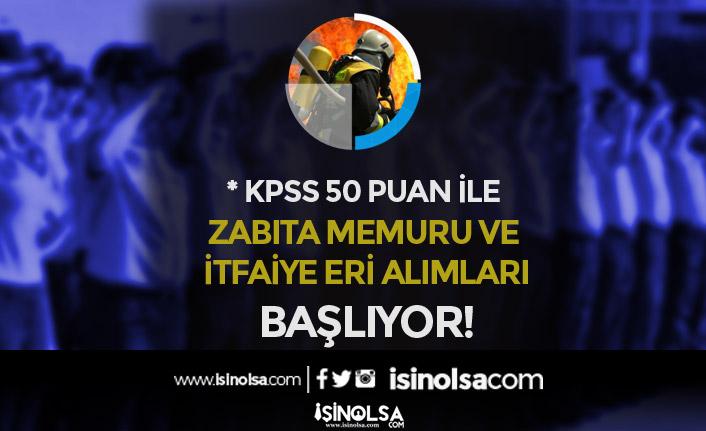 KPSS 50 Puan İle Belediye'ye Zabıta Memuru ve İtfaiye Eri Alımları Yarın Başlıyor!