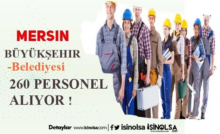 Mersin Büyükşehir Belediyesi İlköğretim Mezunu 260 Personel Alımı Yapacak!