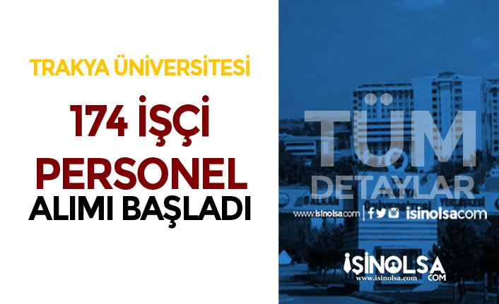 Trakya Üniversitesi İŞKUR İle 175 İşçi Personel Alımı Başladı!
