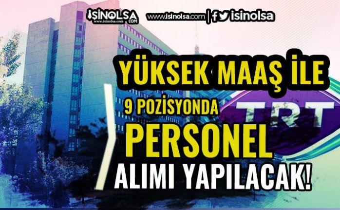 TRT Yeni Personel Alım İlanı Yayımlandı! Yüksek Maaş İle 9 Pozisyona Alım