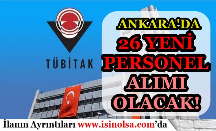 TÜBİTAK Ankara'da 23 Personel Alımı Yapacak! İlan Yayımlandı