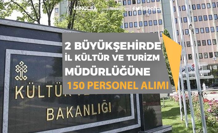 2 Büyükşehirde Kültür Turizm Müdürlüğü 150 Toplum Yararına Personeli Alımı!
