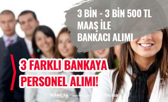 3 Banka 3 Bin, 3 Bin 500 Tl Maaş ile Bankacı Personel Alımı Yapacak!