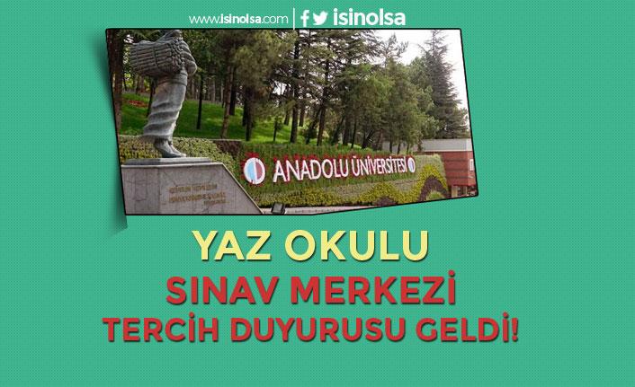 Anadolu Üniversitesi Yaz Okulu Sınav Merkezi Tercih Duyurusu Yapıldı!