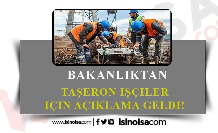 Bakanlıktan Taşeron İşçi Hakkına İlişkin Açıklama Yapıldı!