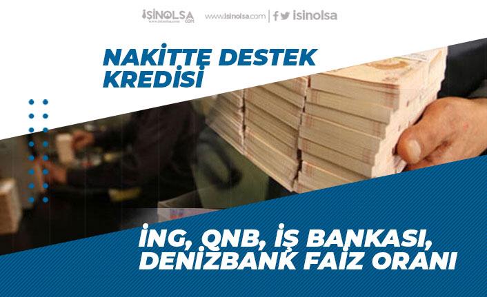 Denizbank, ING, İşbank, QNB Bankası Acil Nakitte Destek Kredisi Veriyor!