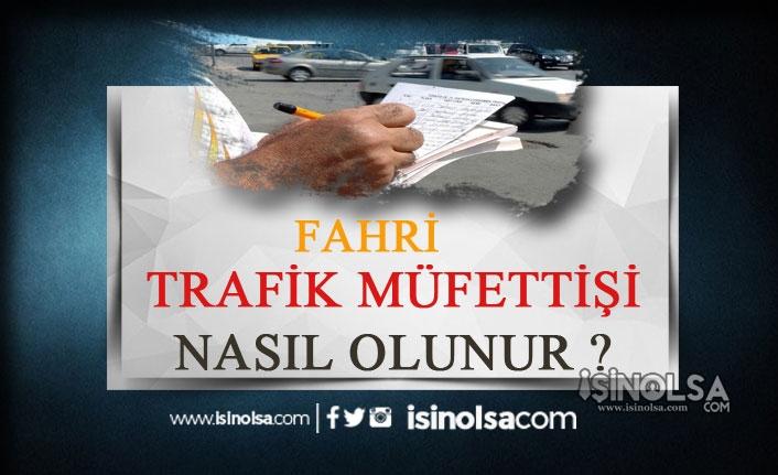 Fahri Trafik Müfettişi Kimdir? Fahri Trafik Müfettişi Nasıl Olunur?