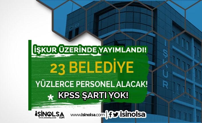 İŞKUR Üzerinden 23 Belediye Yüzlerce KPSS Siz Personel Alım İlanı Yayımladı