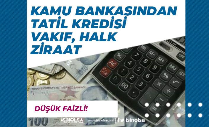 Kamu Bankalarından Tatil Kredisi Nasıl Alınır? ve Şartları Nelerdir?