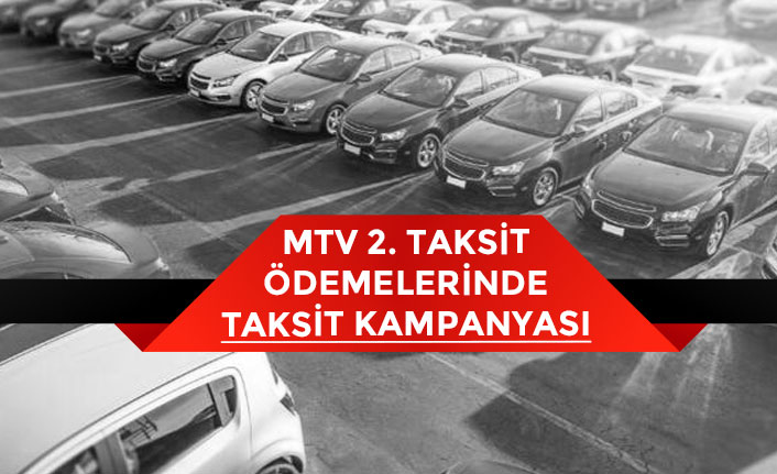 MTV İkinci Taksit Son Ödeme Tarihi! Bankalardan MTV Taksit Kampanyaları!