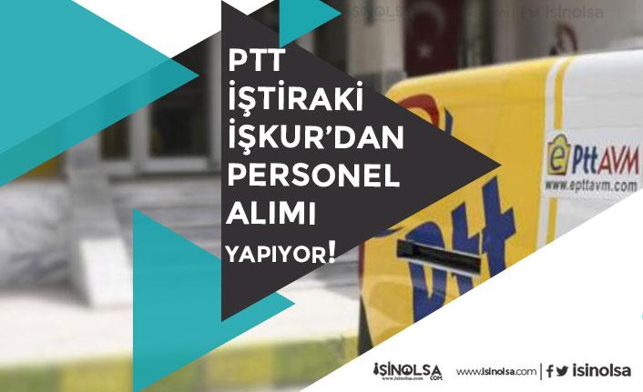 PTT Personel Alımı İlanını İŞKUR Üzerinden Açıkladı!