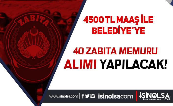 Şahinbey Belediyesi 4500 TL Maaş İle 40 Zabıta Memuru Alım İlanı Yayımlandı!