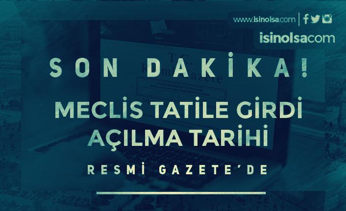 TBMM Tatile Girmesine İlişkin Karar Resmi Gazete'de Yayımlandı!