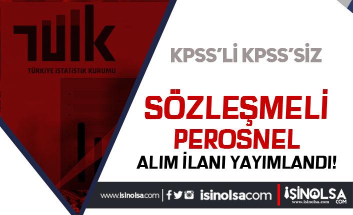 TÜİK KPSS'li KPSS'siz Sözleşmeli Personel Alım İlanı Yayımlandı!